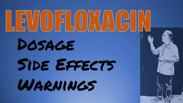 Uses and Side Effects of Levofloxacin
