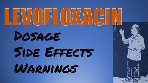 Uses and Side Effects of Levofloxacin